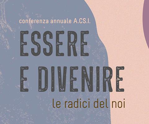 """Conferenza ACSI 2021: """"Essere e divenire: le radici del noi"""""""